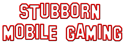 STUBBORN| FUTURE OF MOBILE GAMING